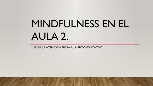 mindfulness-en-el-aula-curso-cep-2019-paula-borrego-1-638